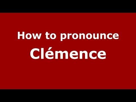 How to Pronounce Clémence - PronounceNames.com
