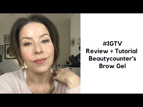 My Review + Tutorial of BeautyCounter's Brow Gel