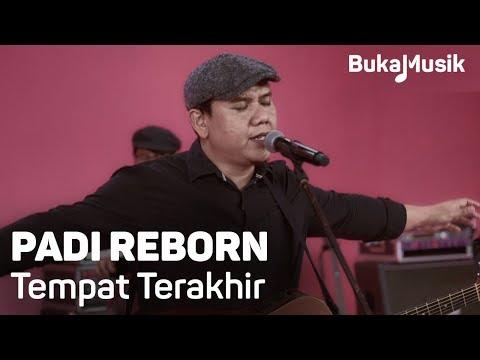 Padi Reborn - Tempat Terakhir (with Lyrics) | BukaMusik
