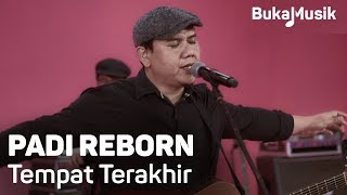 Video Padi Reborn - Tempat Terakhir (with Lyrics) | BukaMusik download MP3, 3GP, MP4, WEBM, AVI, FLV September 2018