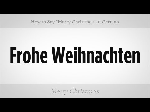 How Do You Say Merry Christmas In German.How To Say Merry Christmas In German German Lessons