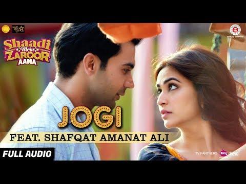 Jogi Feat Shafqat Amanat Ali  Full Audio  Shaadi Mein Zaroor Aana  Rajkummar Rao,Kriti Kharbanda