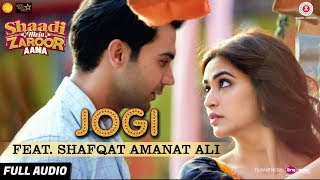 Jogi Feat. Shafqat Amanat Ali - Full Audio | Shaadi Mein Zaroor Aana | Rajkummar Rao,Kriti Kharbanda
