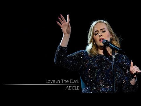 Adele - Love In The Dark
