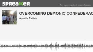 OVERCOMING DEMONIC CONFEDERACIES PT.1 (made with Spreaker)