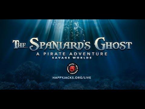 The Spaniard's Ghost: Savage Worlds Session #00 #rpg #tabletop #savageworlds #pirates