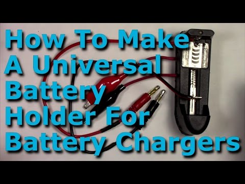 How To Make A Universal Holder For Battery Chargers AAA/AA/C/D/14500/cr123a/16340/17-18-26650
