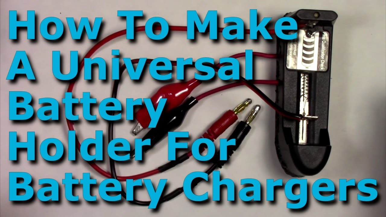 How To Make A Universal Holder For Battery Chargers Aaa Aa C D 14500 Load Tester Besides Circuit On Digital