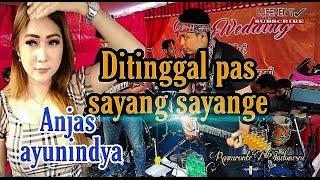 Ditinggal Pas Sayang - Sayange - Anjas Ayunindya RawaronteX Indonesia (cover)