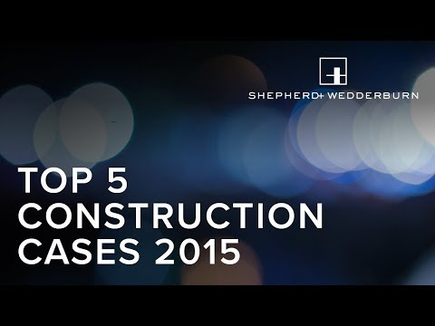 Construction Case Law Update - Top 5 Construction Cases of 2015