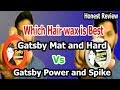 Gatsby Mat and Hard Vs Gatsby Power and Spike honest Review   How to use wax  Best Gatsby hair wax