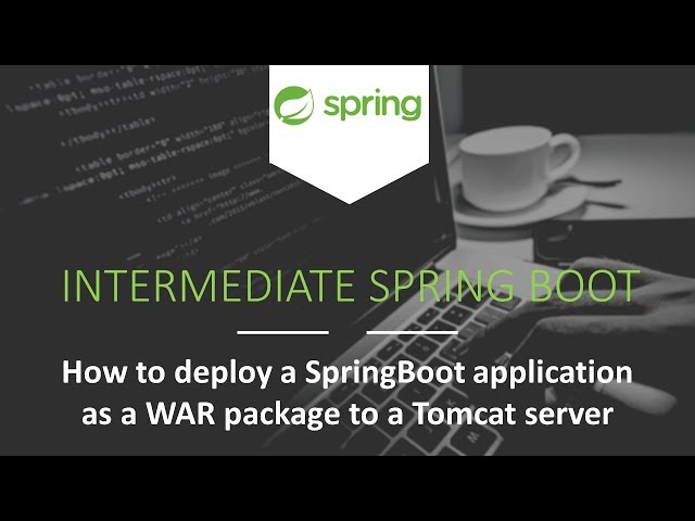 How to Deploy a Spring Boot Application on Tomcat as a WAR Package [Intermediate Spring Boot]