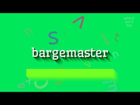 """How to say """"bargemaster""""! (High Quality Voices)"""