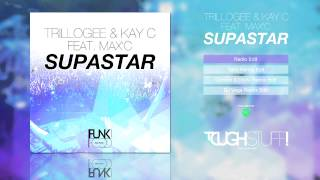 Trillogee & Kay C feat. Max C. - Supastar (Radio Edit)