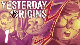 Yesterday Origins  - Part 1 - Here We Go Again