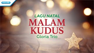 Gambar cover Malam Kudus - Lagu Natal - Gloria Trio (with lyric)