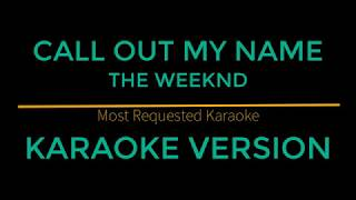 Call Out My Name - The Weeknd (Karaoke Version)