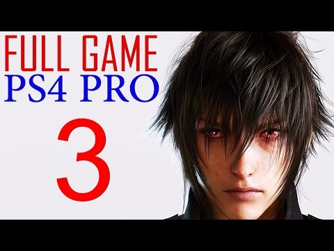 Final Fantasy XV Walkthrough Part 3 PS4 PRO Gameplay lets play Final Fantasy 15 - No Commentary