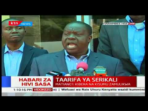 """I haven't seen any coordinated attacks from attacks in Kibera and Mathare"" CS Fred Matiang'i"
