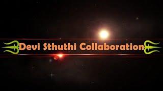 Devi sthuthi collaboration | Bhairavi namostute | Aigiri nandini | Astalakshmi stotram ||
