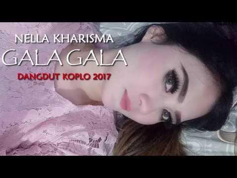 Nella Kharisma - Gala Gala (Dangdut Koplo 2017)