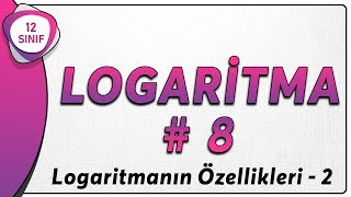Logaritma 8  12.Sınıf Matematik (yeni müfredat)   AYT Matematik 12.sınıf logaritma