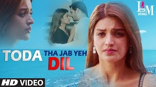 Toda Tha Jab Yeh Dil | New Hindi Sad Song|Akhil Akkineni| Nidhhi Agerwal |Subhashree Jena Love Music