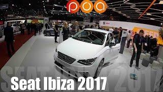 Nouvelle Seat Ibiza 2017 - Salon de Genève 2017 10/19