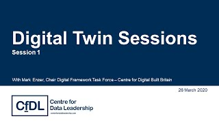 Digital Twin Sessions #1: The Centre for Digital Built Britain and Digital Twins.