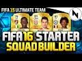 FIFA 16 ULTIMATE TEAM - BEST STARTER SQUAD BUILDER!