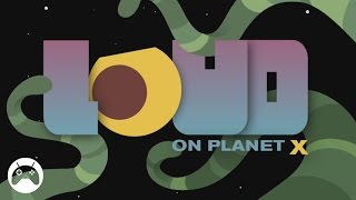 LOUD on Planet X - Android Gameplay HD