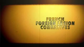 Intro - French Foreign Legion Video