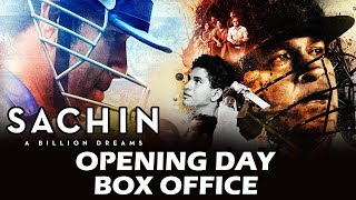 Sachin A Billion Dreams OPENING DAY   Box Office Collection   Excellent