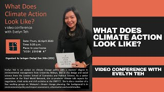 Evelyn Teh - What Does Climate Action Look Like?