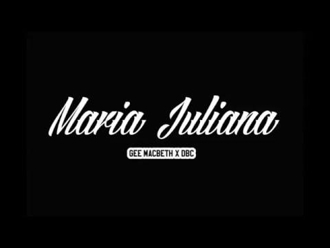Gee Macbeth - Maria Juliana x DBC (prod. by Chuki Beat)