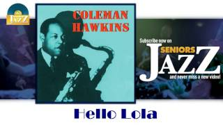 Coleman Hawkins - Hello Lola (HD) Officiel Seniors Jazz