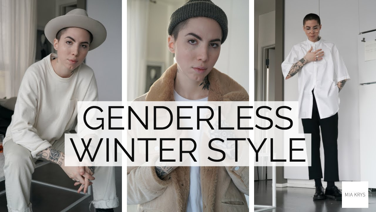[VIDEO] - Androgynous/Genderless Winter Style Lookbook | 2019 2