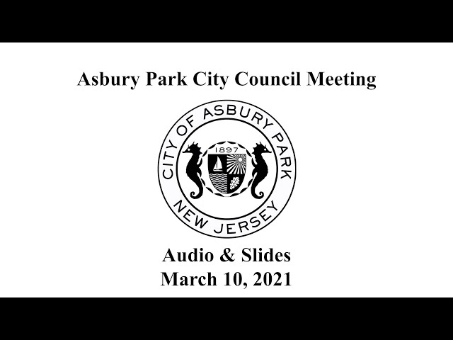 Asbury Park City Council Meeting - March 10, 2021