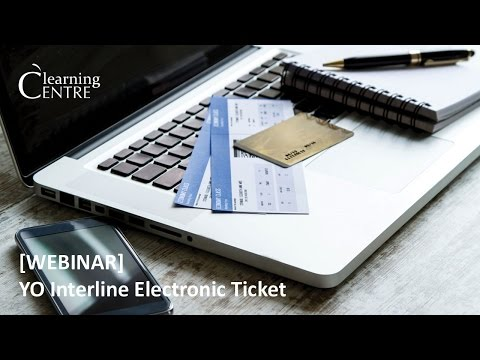 Webinar with YO Interline Electronic Ticket – Travelweek Learning Centre