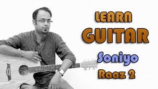 Soniyo O Soniyo Guitar Lesson - Raaz 2 - Sonu Nigam