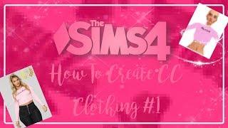 SİMS 4   | 1 #CC Giyim Oluşturma : Başlarken