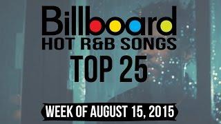 Top 25 - Billboard R&B Songs | Week of August 15, 2015