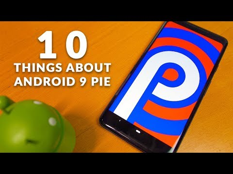 Android 9 Pie: 10 Features, Changes, And A Fix!