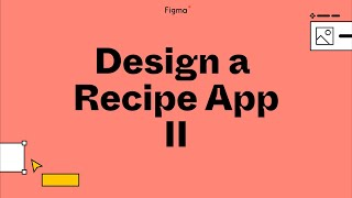 Build it in Figma: Designing a cocktail recipe mobile app [Part 2]