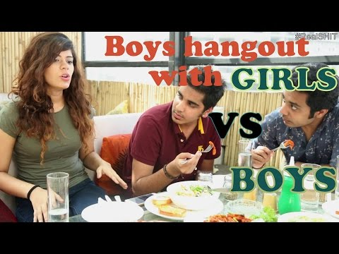 RealShit- | When Boys hangout with Boys VS Girls |