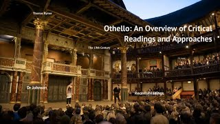 Critical Readings and Approaches to Othello