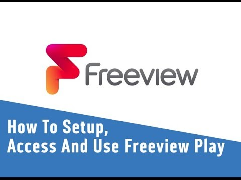 How To Setup Access And Use Freeview Play Youtube