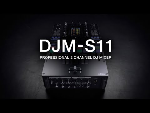 Turn it up to 11 – Pioneer DJ Official Introduction: DJM-S11 professional 2-channel DJ mixer