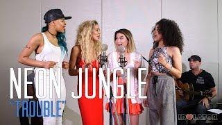 "Neon Jungle ""Trouble""- Idolator Sessions"