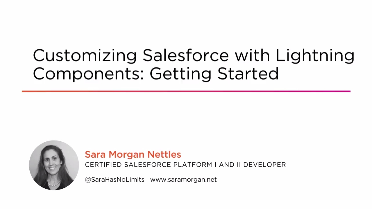 Customizing Salesforce with Lightning Components: Getting